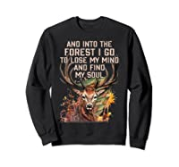 Into The Forest I Go To Lose My Mind Find My Soul Hunting Shirts Sweatshirt Black