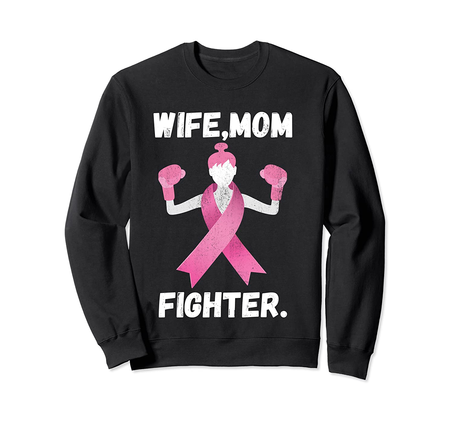 Wife Mom Fighter Breast Cancer Awareness Month Pink Ribbon T Shirt Crewneck Sweater