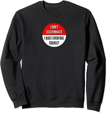 I Hate Everyone Slogan Unisex Sweatshirt