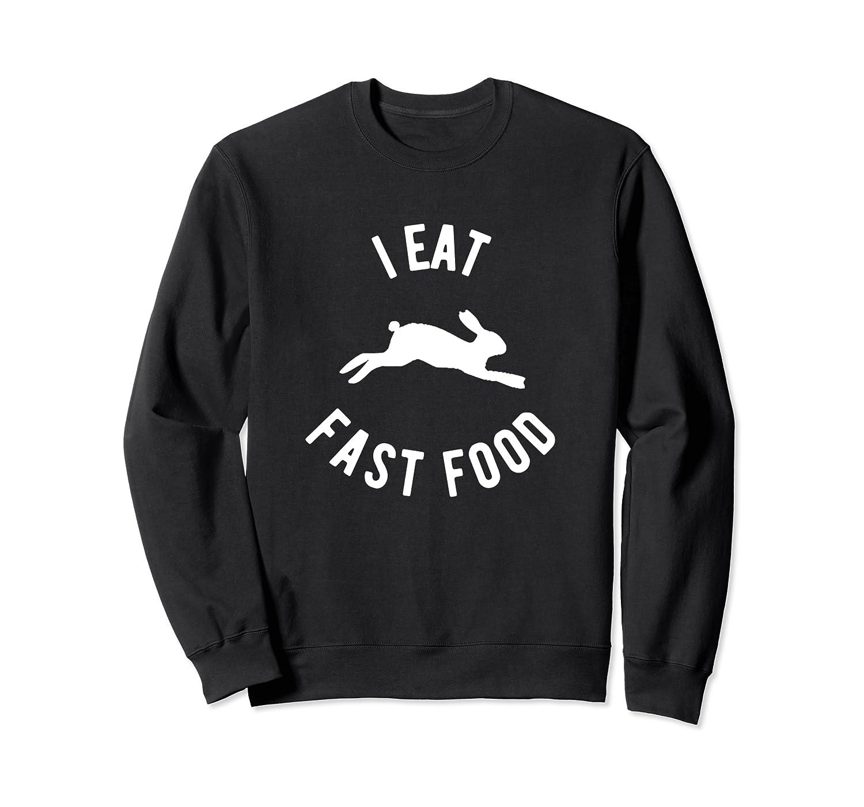 Rabbit Hunting Shirt I Eat Fast Food