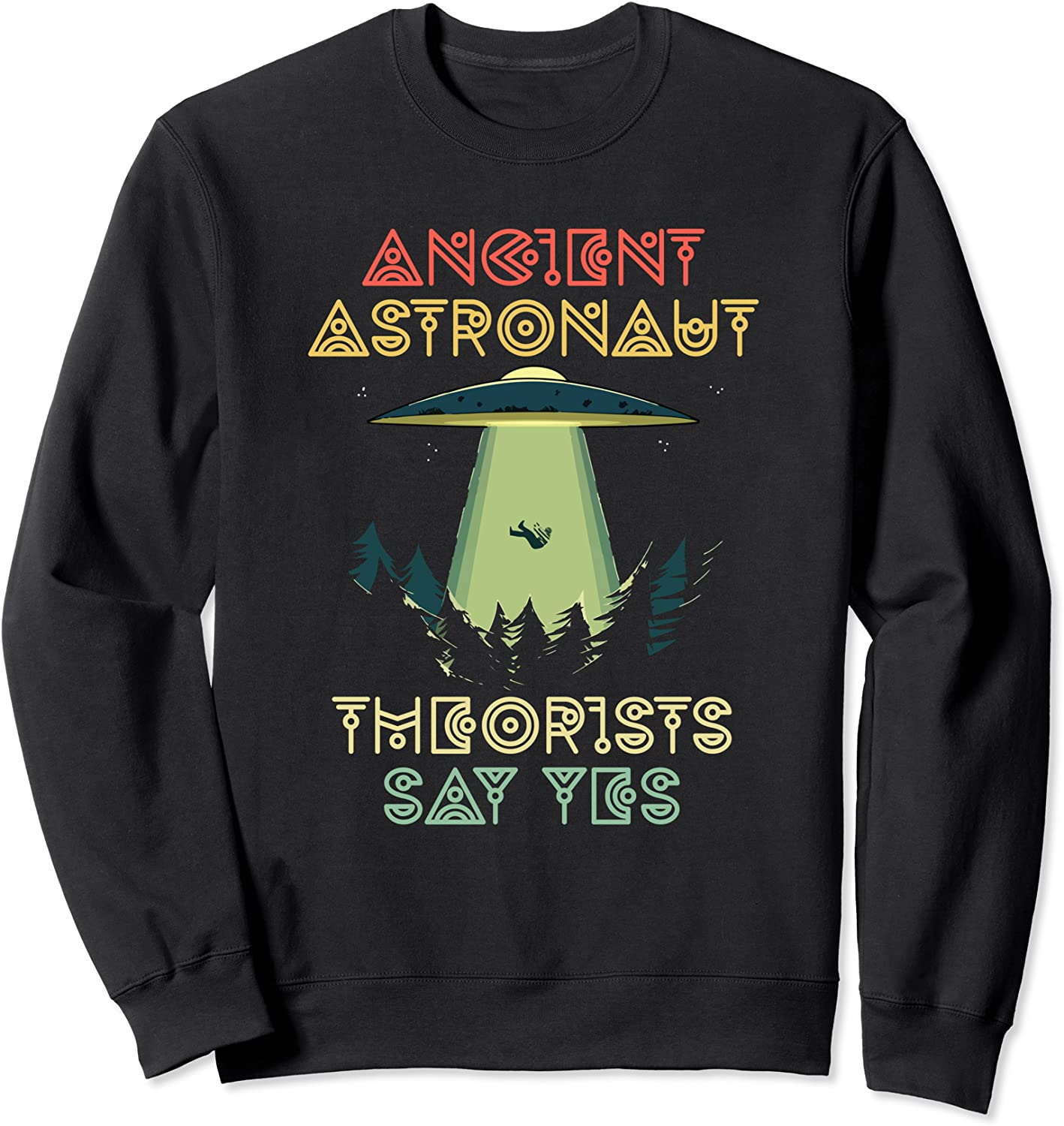 Ancient Astronaut Theorists Sales results No. 1 In stock Say Yes Theorist Head Sweats Alien -