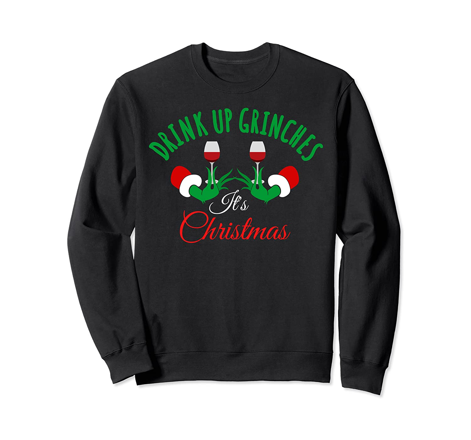 Funny Best Holiday Party Xmas Gift | Drink Up It's Christmas Sweatshirt-TH