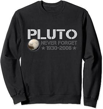 N'oubliez jamais Pluton 1930-2006 pour amoureux de l'espace Sweatshirt