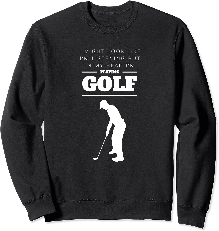 Funny Golf Sweatshirt In Head My Long Beach Mall I'm Playing Brand Cheap Sale Venue