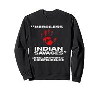 Merciless Indian Savages Declaration Of Independence Shirts Sweatshirt Black