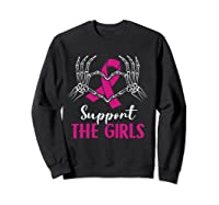 Support The Girls Boobs Hand Skeleton Breast Cancer Funny T Shirt Sweatshirt Black
