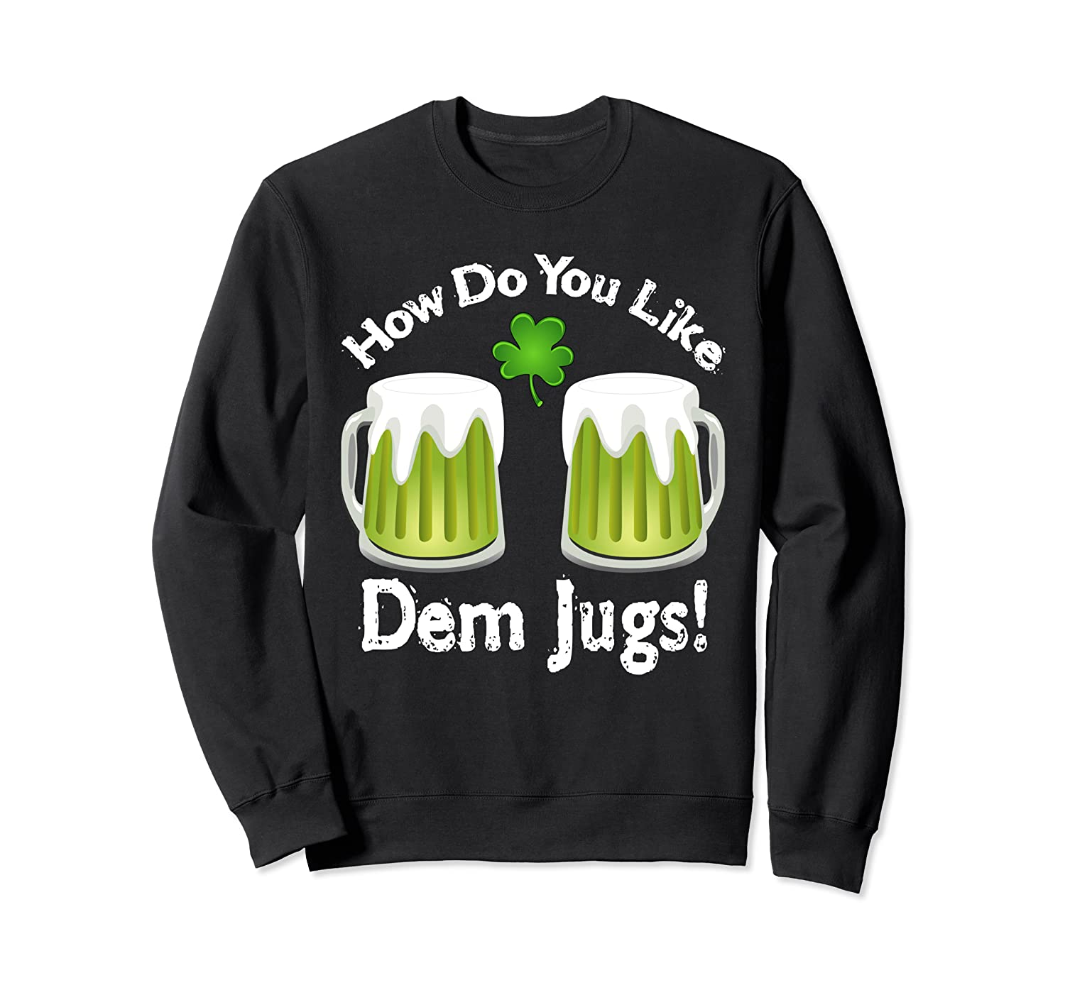 St Patrick's Day Funny Jugs Of Green Beer Boobs Women's Tee Sweatshirt-Awarplus