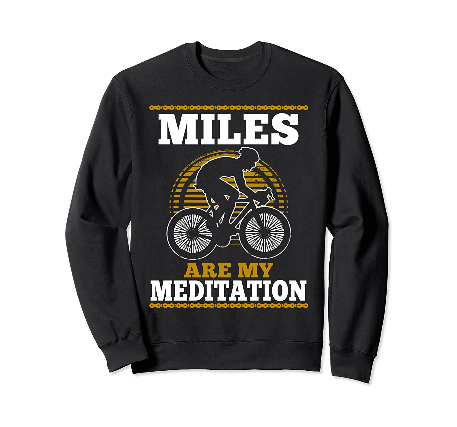 Miles Are My Meditation Cyclist Biker Cycling Funny Gift Sweatshirt