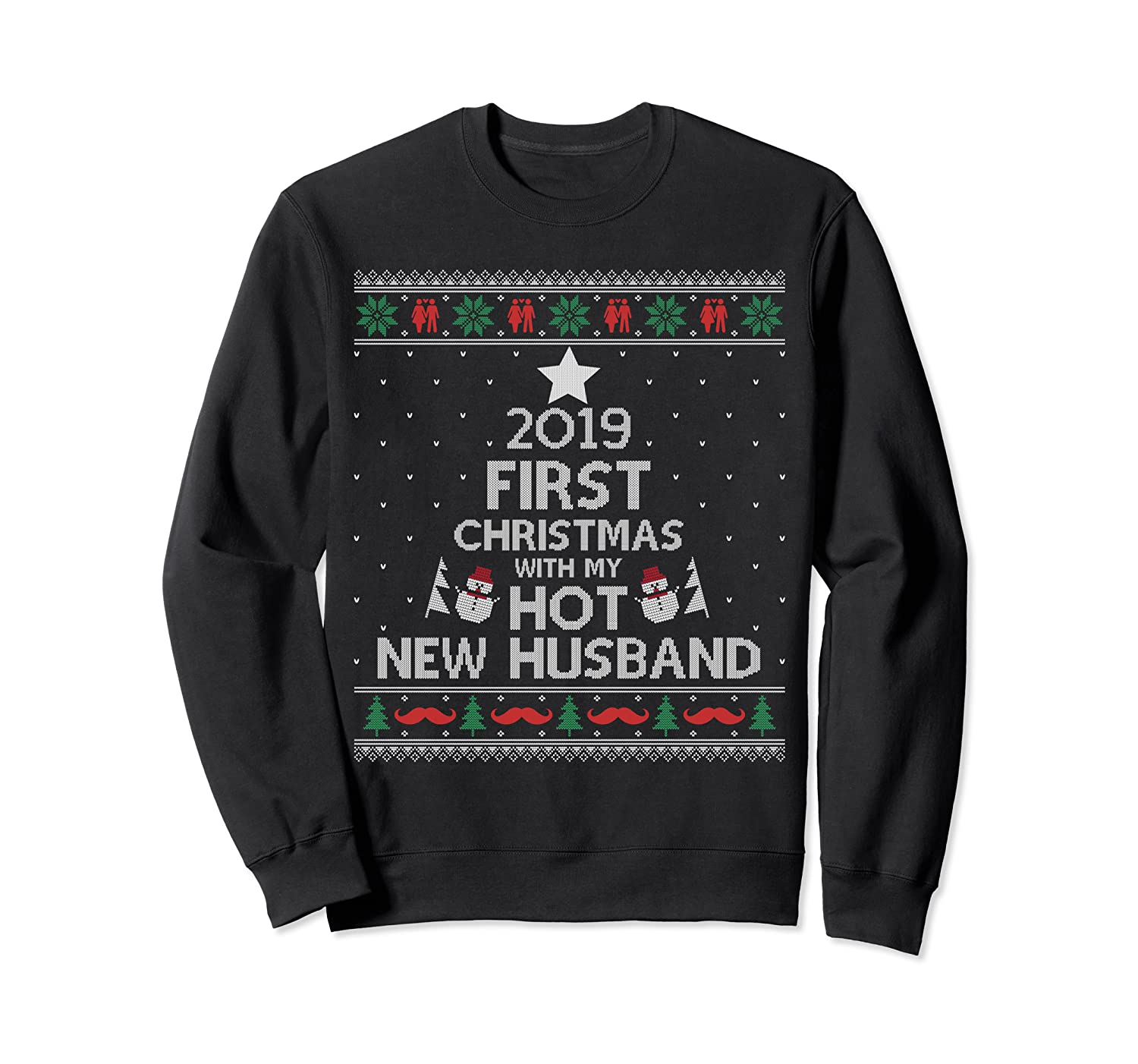 2019 First Christmas With My Hot New Husband Ugly Sweatshirt-TH
