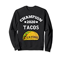 Champion 2020 Tacos Eating Funny Mexican Taco Christmas Gift Shirts Sweatshirt Black