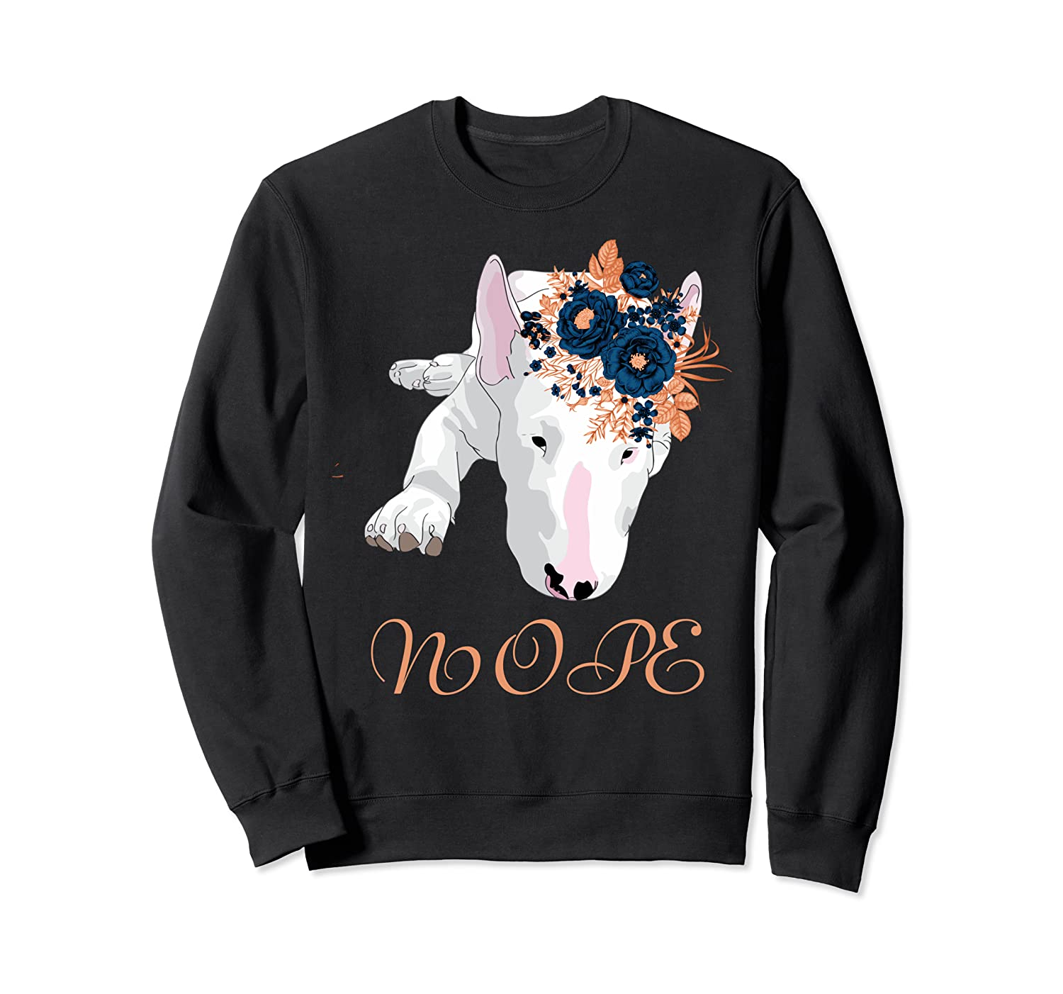 Bull Terrier T-Shirt English Nope Dog Not Today Pittie Mom Sweatshirt-TH