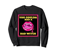 Lips You Coulda Had A Bad Witch Funny Halloween Gift T-shirt Sweatshirt Black