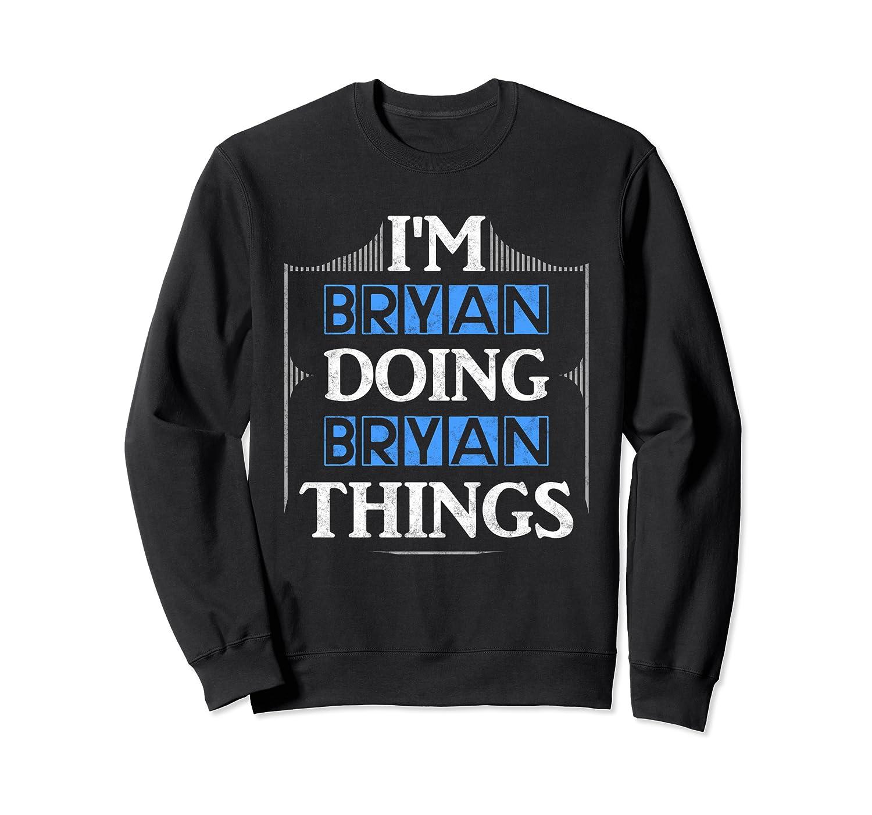 I'm Bryan Doing Bryan Things Funny Forename Gift Shirts