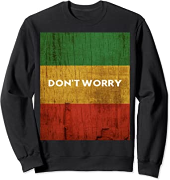 Rasta Colors Reggae Don't Worry Origines des îles Rastafari Sweatshirt
