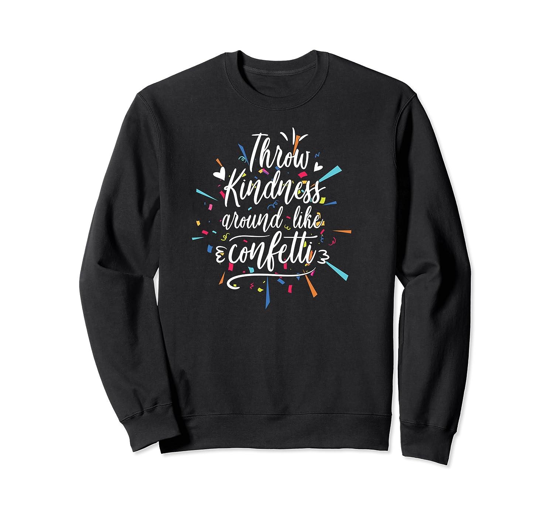 Throw Kindness Not Stones Tea Back To School Shirts Crewneck Sweater