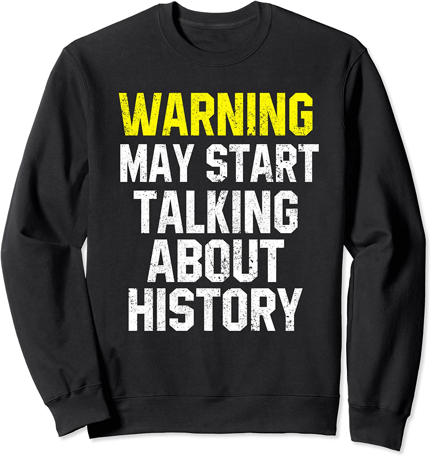 Warning May Start latest Talking About Discount is also underway Funny History Lover Swea