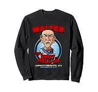Walter Airway Heights Wa T Shirt Sweatshirt Black