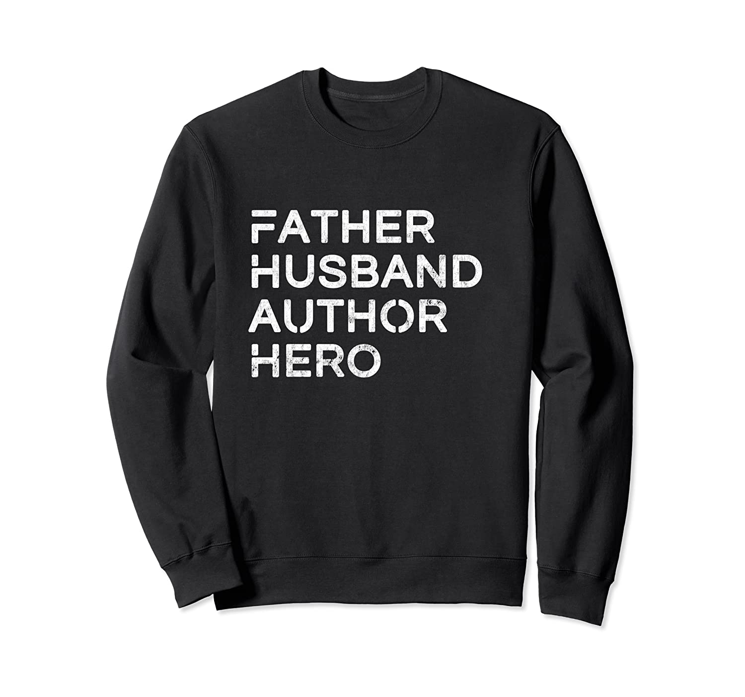 Father Husband Author Hero Daddy Father S Day Pullover Shirts Crewneck Sweater