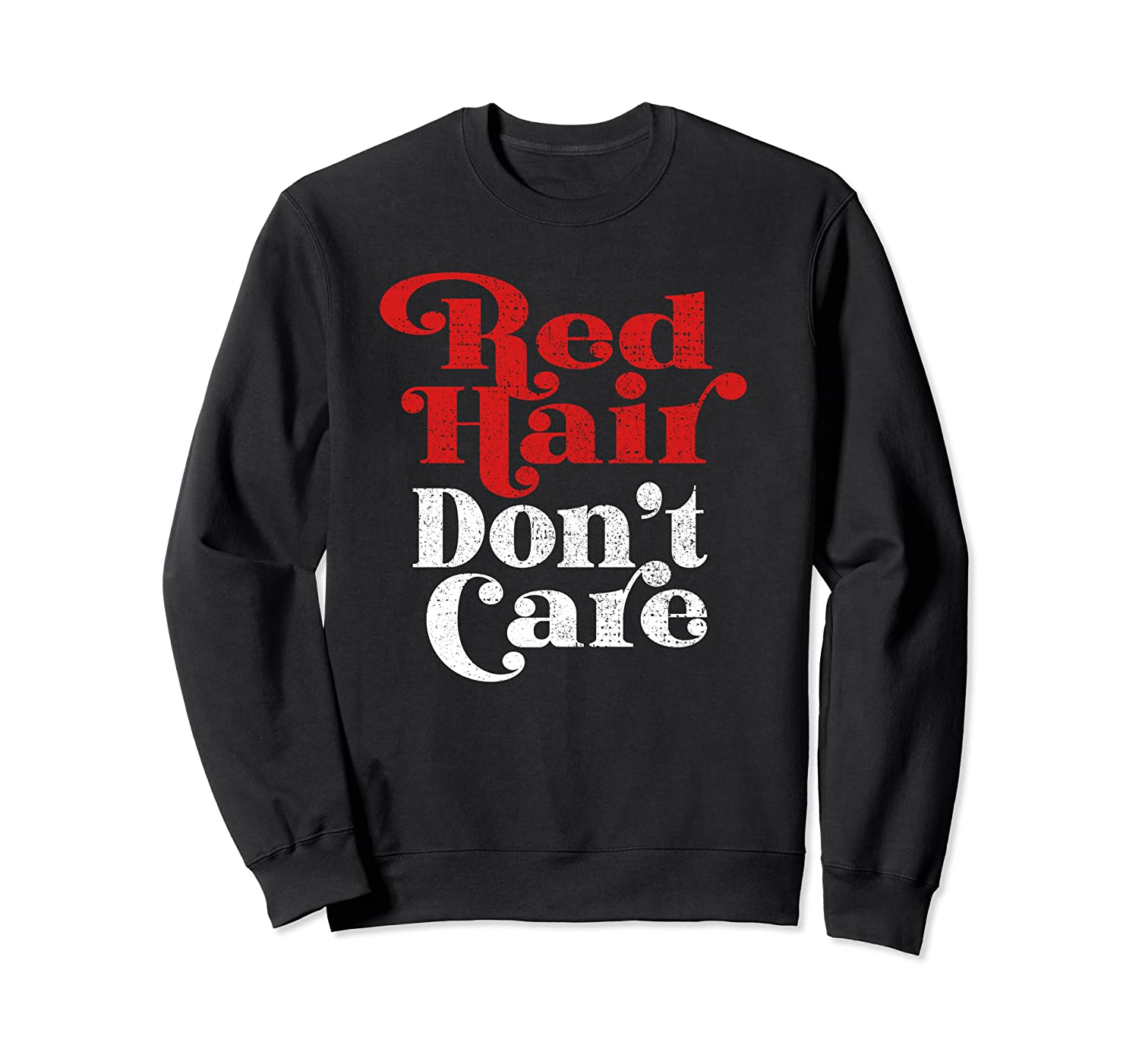 Red Hair Don't Care Funny Red Head Gift Sweatshirt