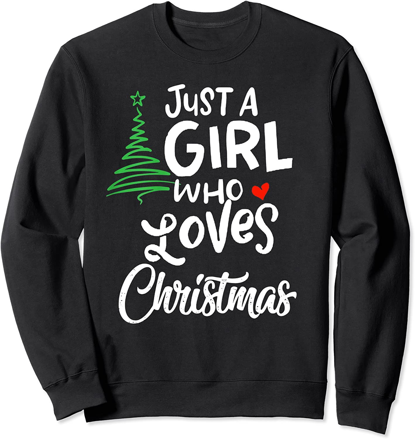 Just a Girl who 引き出物 Loves Gift XMAS Christmas for Sweatshirt 安い