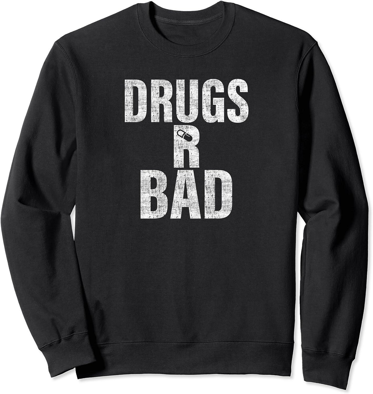 Hoodie Drugs R Bad Classic Shirt Sweatshirt For Mens Womens Ladies Kids