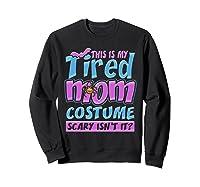 Tired Mom Scary Costume Shirt | Halloween Spider Bat  Sweatshirt Black