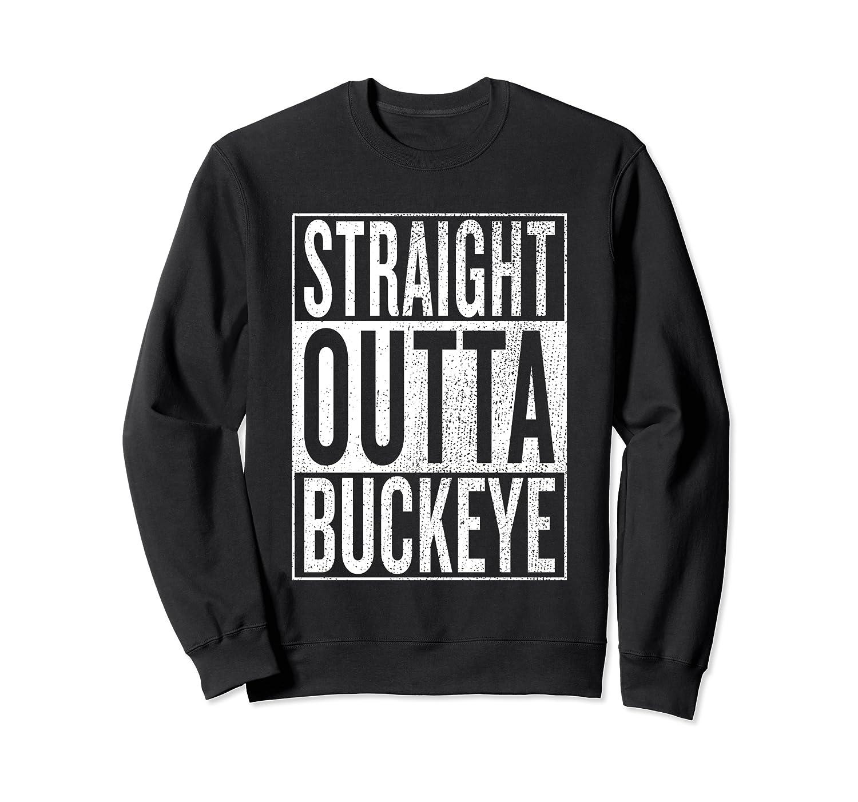 Straight Outta Buckeye Great Travel Outfit & Gift Idea Sweatshirt