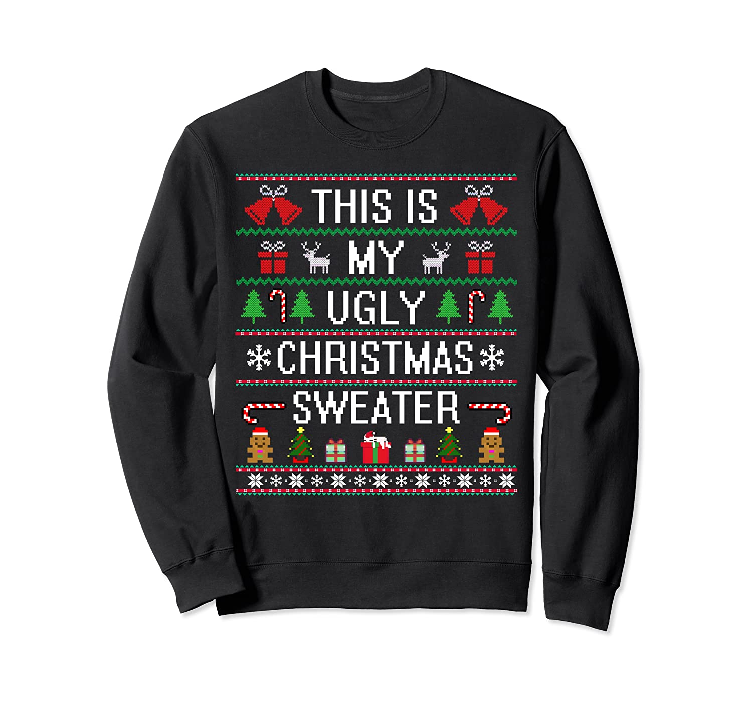 This Is My Ugly Sweater Funny Christmas Sweatshirt