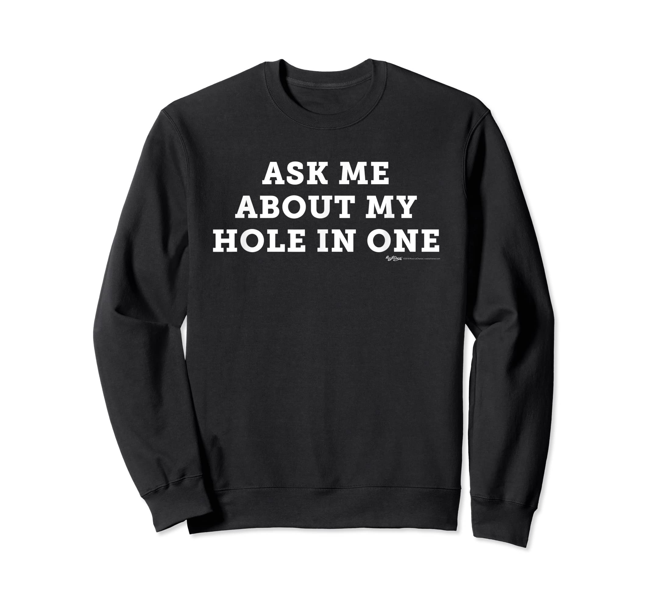 Ask Me About My Hole In One Golfing Golf Funny T Shirt-Sweatshirt-Black