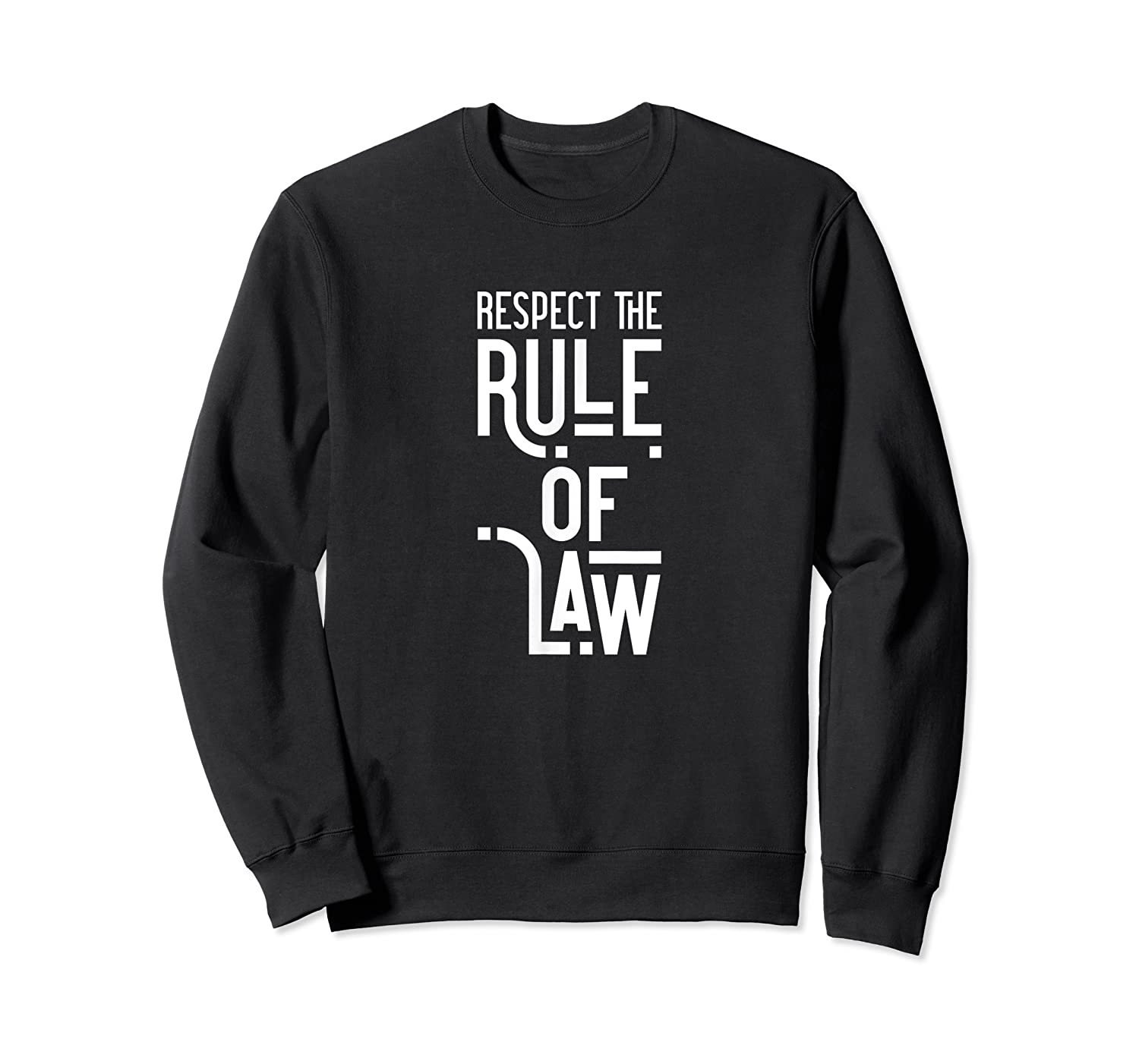Respect The Rule Of Law Anti Trump, Anti Barr Political Shirts Crewneck Sweater