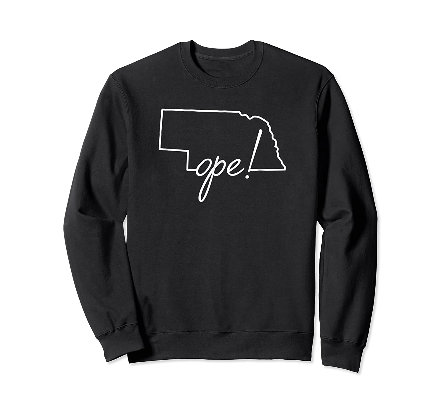 Ope Nebraska Shirt Funny Midwest Culture Phrase Saying Gift Crewneck Sweater