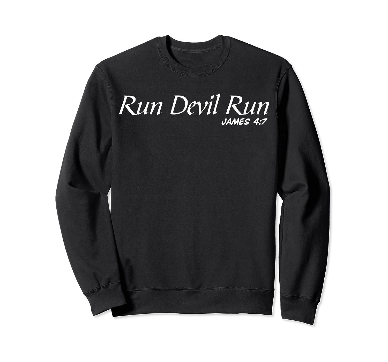 Run Devil Run James 4:7 Bible Verse T Shirts Crewneck Sweater