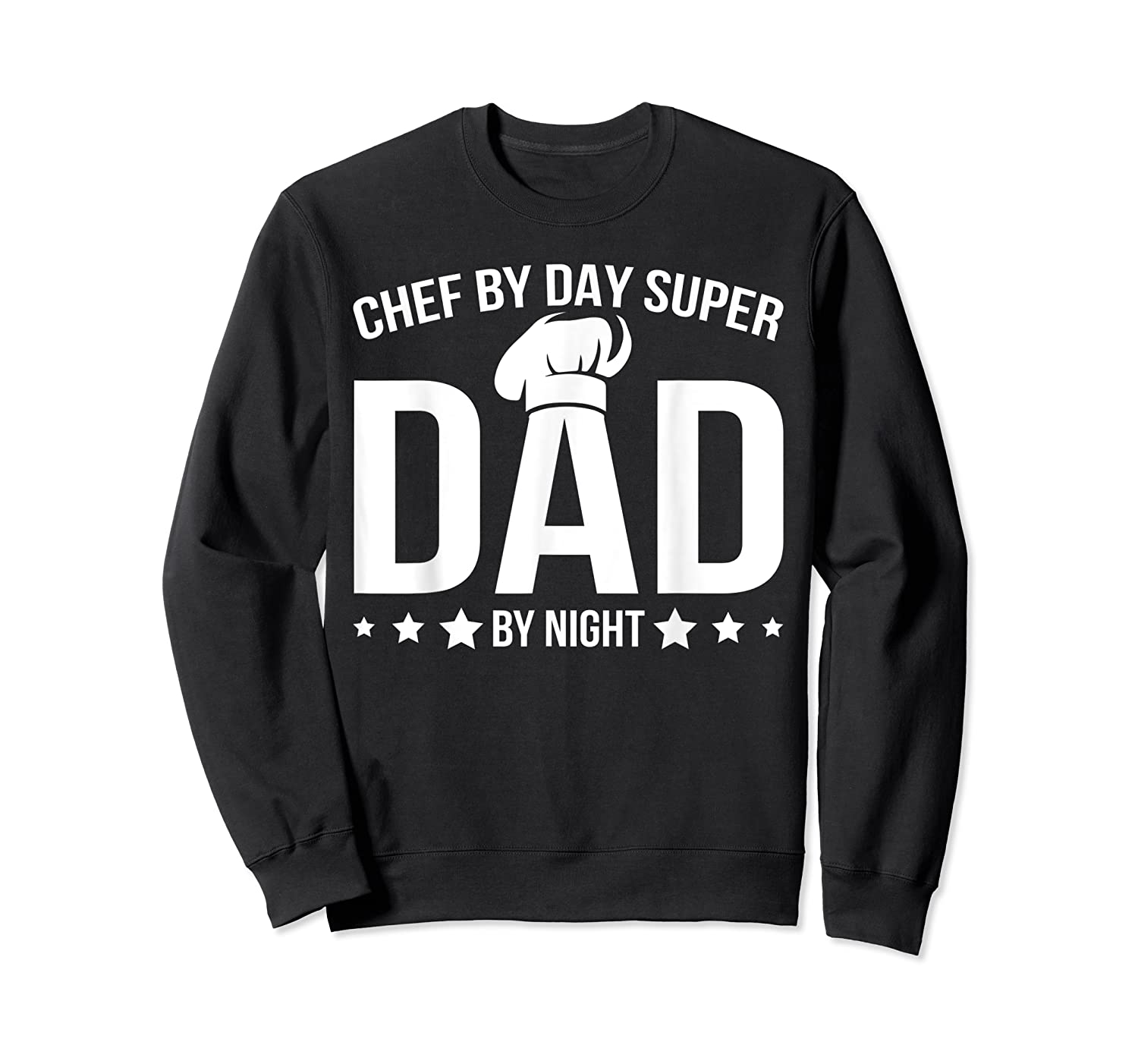 Chef By Day Super Dad By Night Father's Day T-shirt Crewneck Sweater