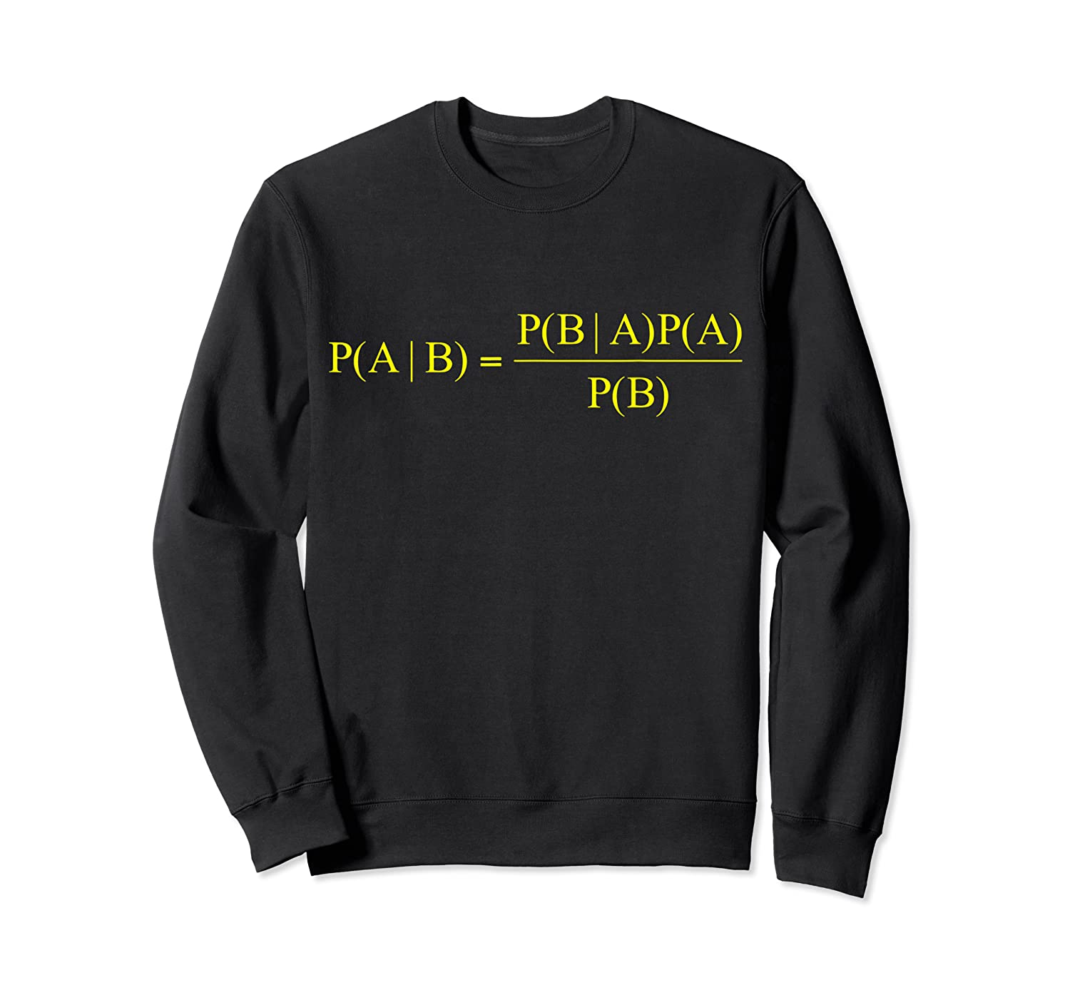 Bayes Theorem Science Math For Geeks Shirts Crewneck Sweater