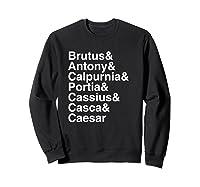 Shakespeare Julius Caesar Character List T Shirt Sweatshirt Black