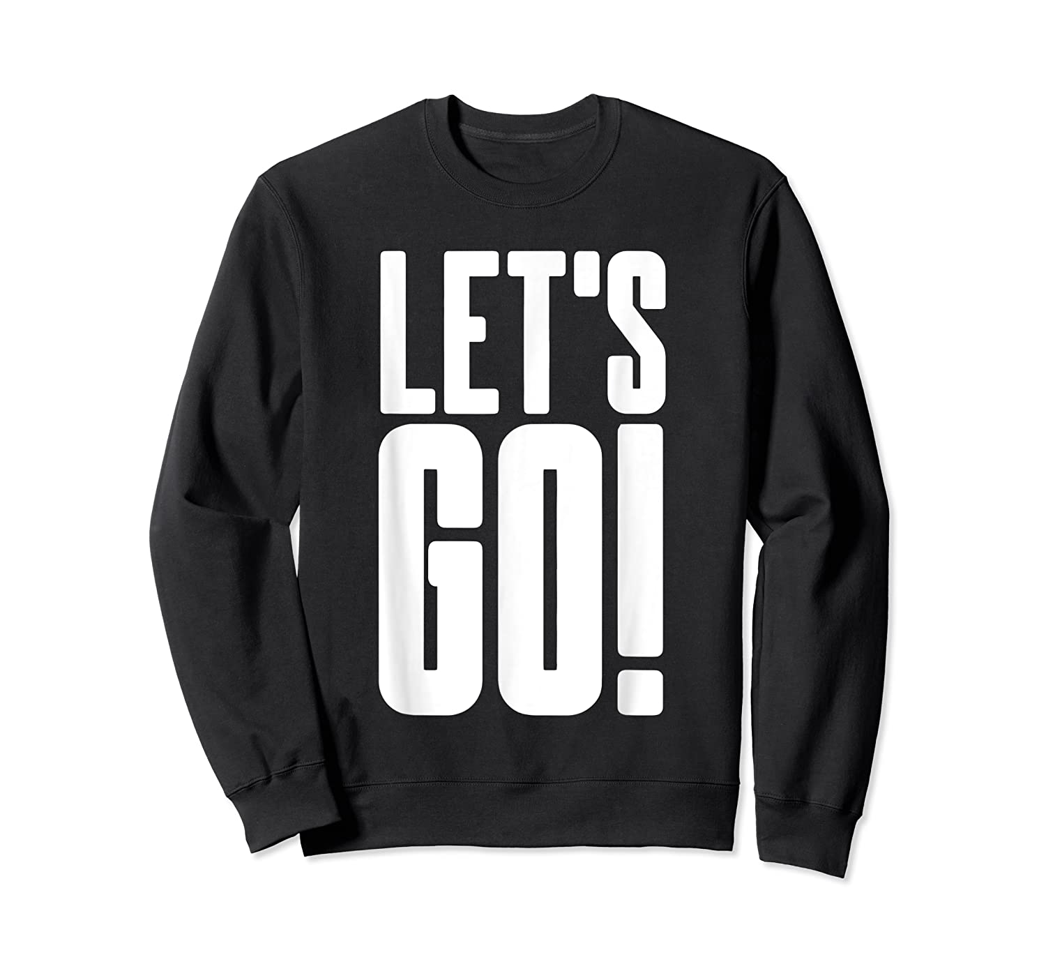 Let's Go Cool Gaming Meme Gift Epic Sports Fanatic Cheer Shirts Crewneck Sweater