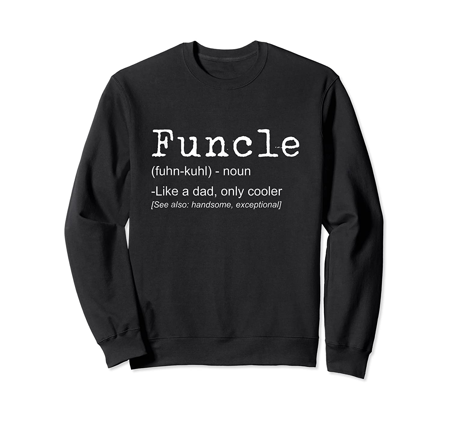 Funcle Definition Design Funny Joke Gift For Uncle Tank Top Shirts Crewneck Sweater