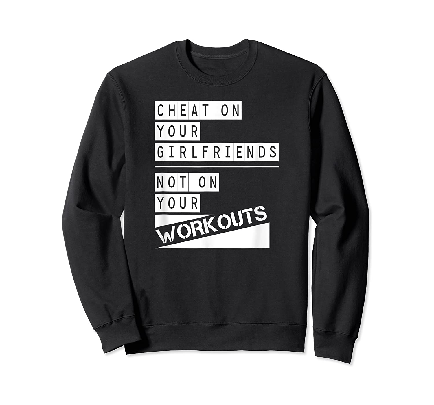 Don't Cheat On Your Workouts C213 Gym T Shirt Ness Mma Crewneck Sweater