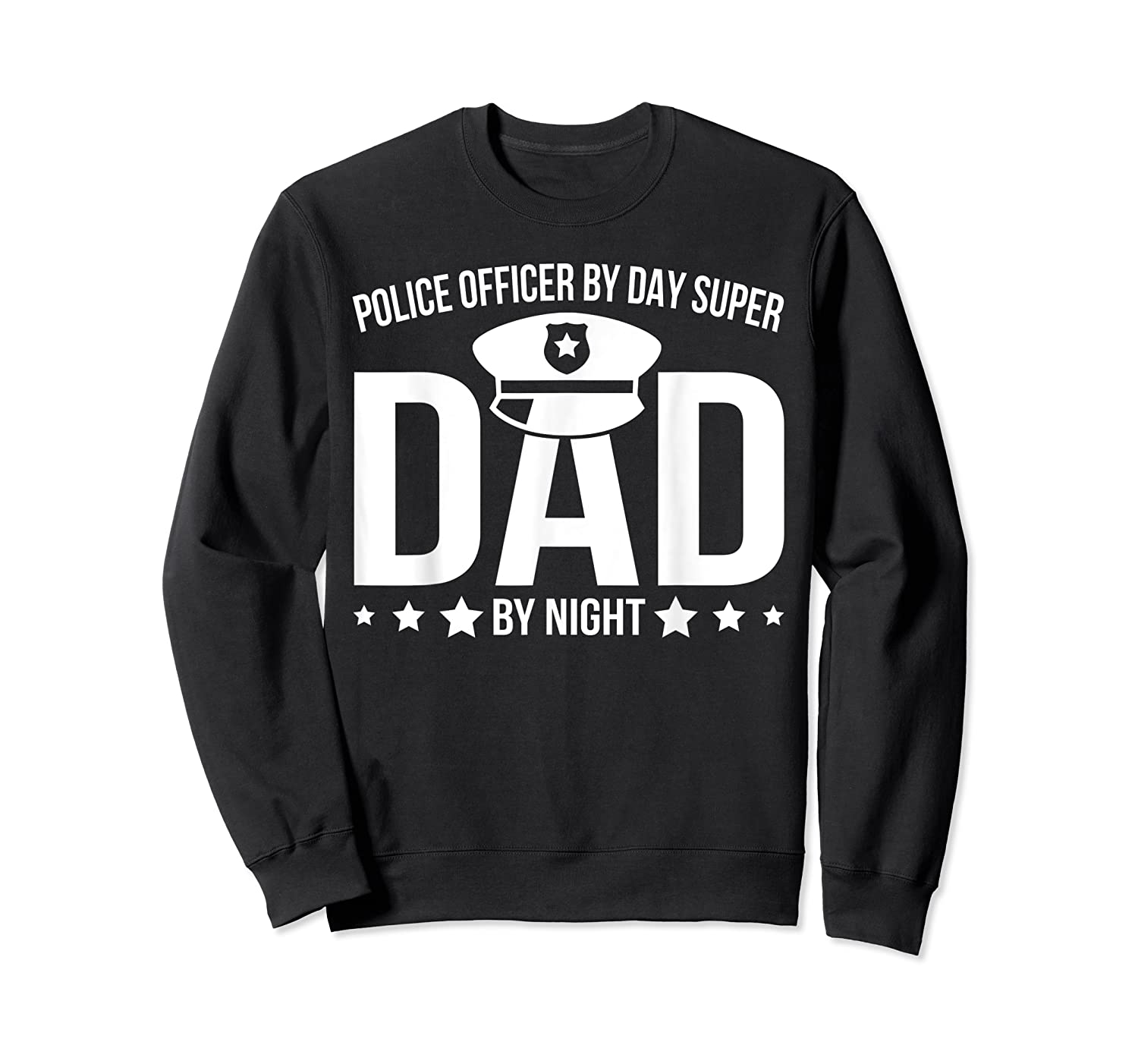 Police Officer By Day Super Dad By Night Father's Day Shirts Crewneck Sweater