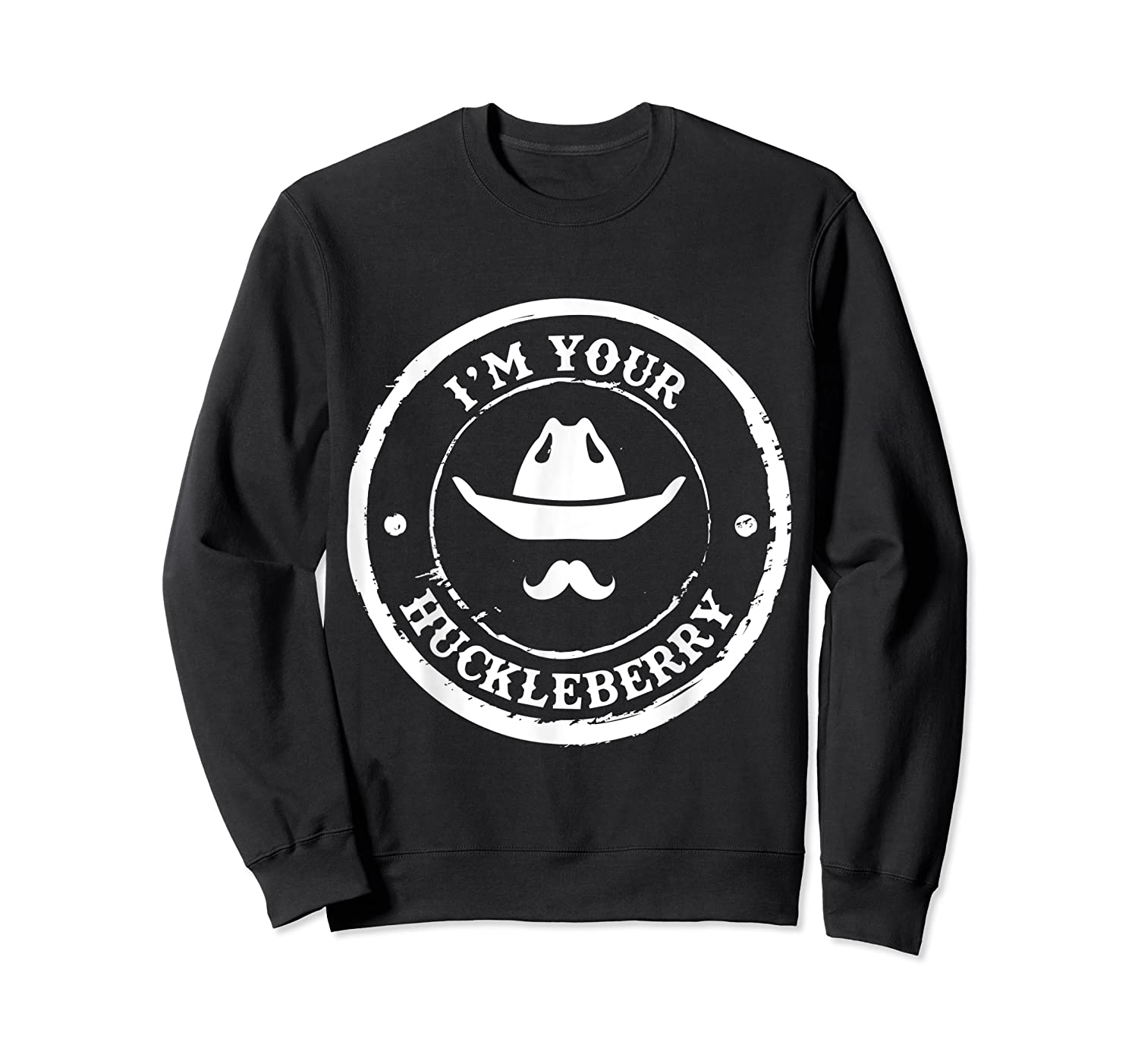 I M Your Huckleberry Old West T Shirt For Cow Mustache Crewneck Sweater