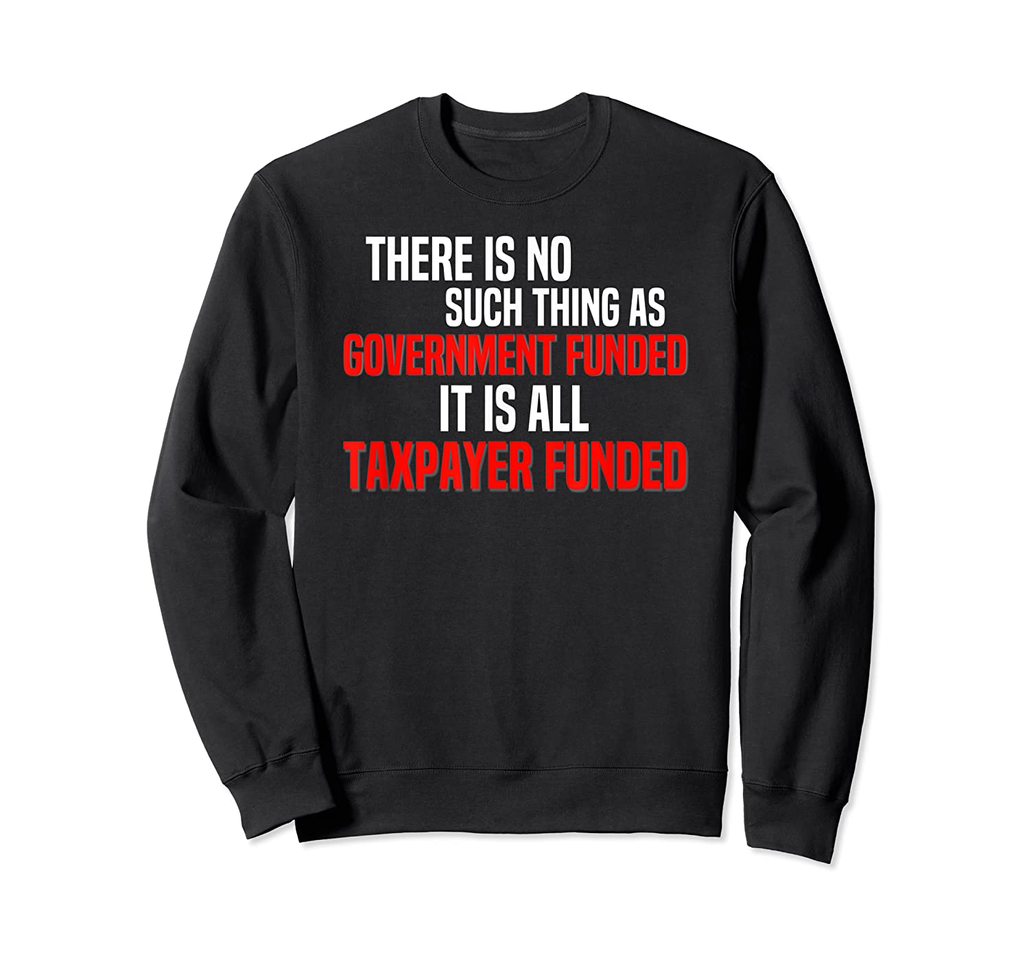 Conservative Political Saying Quote T-shirt Crewneck Sweater