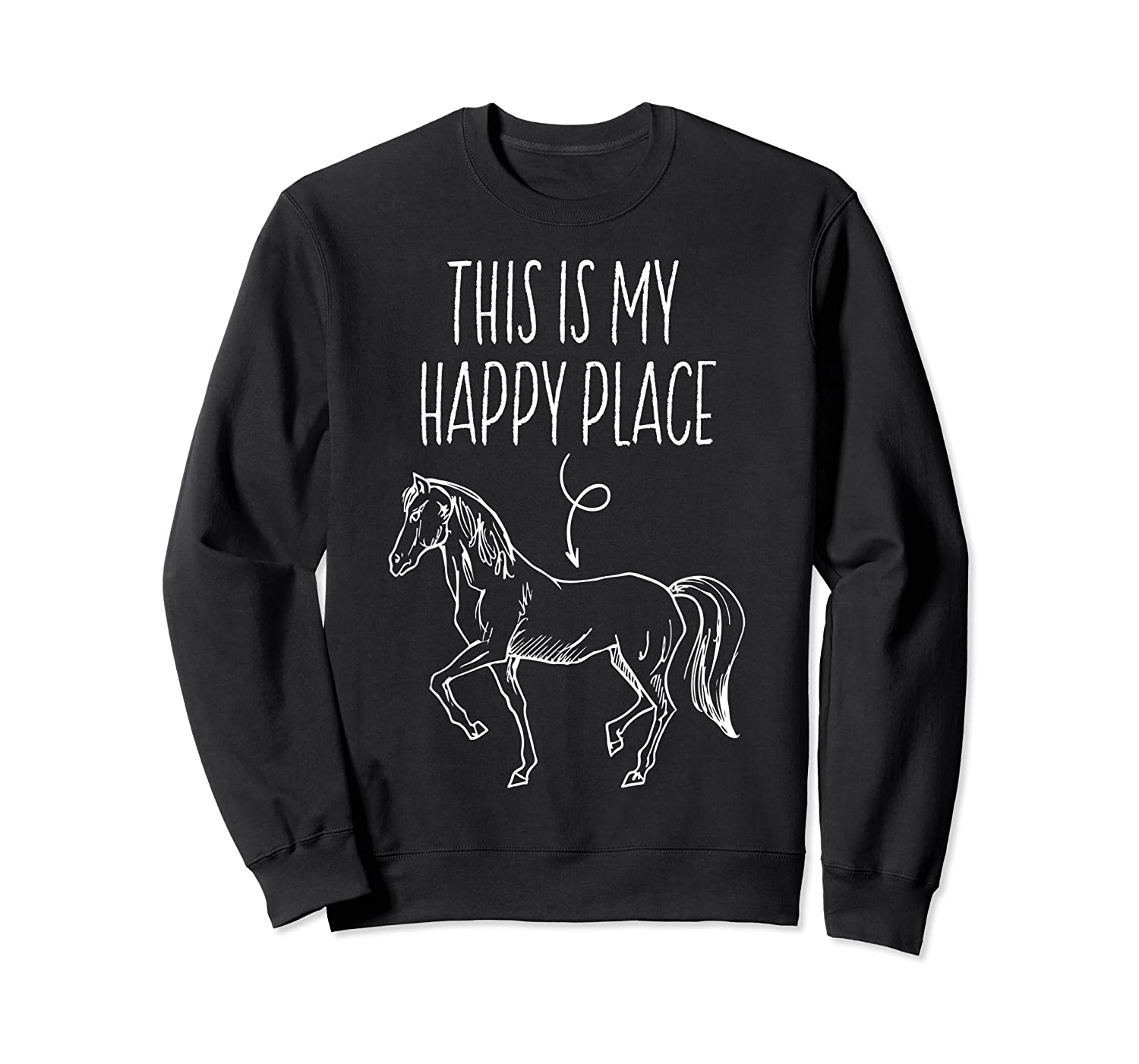 This Is My Happy Place Horse Lover T-shirt Horseback Riding Crewneck Sweater