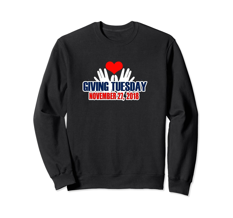 Giving Tuesday November 27, 2018 T Shirt Crewneck Sweater
