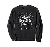 Coffee Books Rain Novelty Shirts Sweatshirt Black
