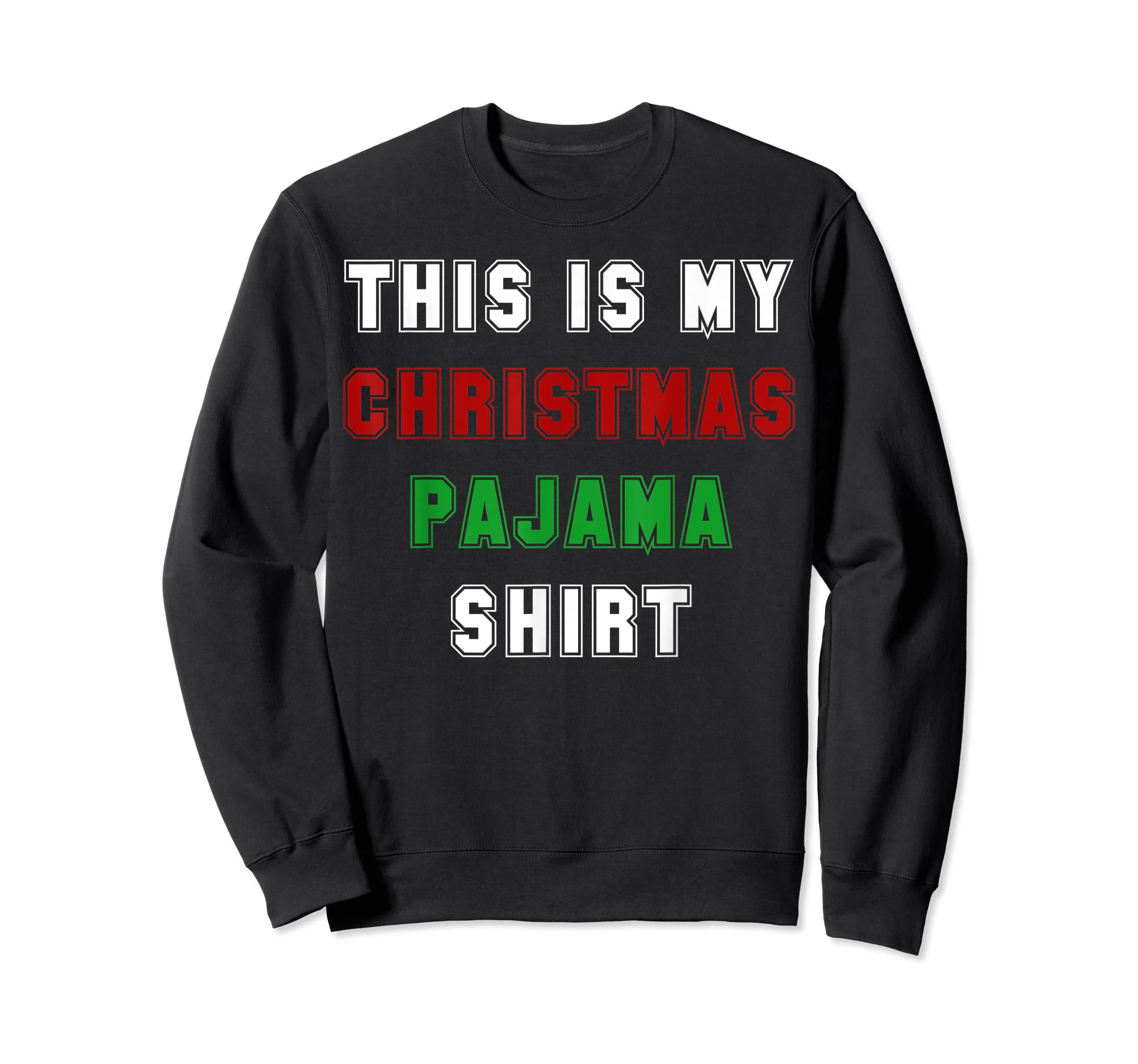 Classic This is my Christmas Pajama Shirt Funny Christmas T-Shirt-Sweatshirt-Black