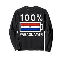 Paraguay Flag T Shirt 100 Paraguayan Battery Power Tee Sweatshirt Black