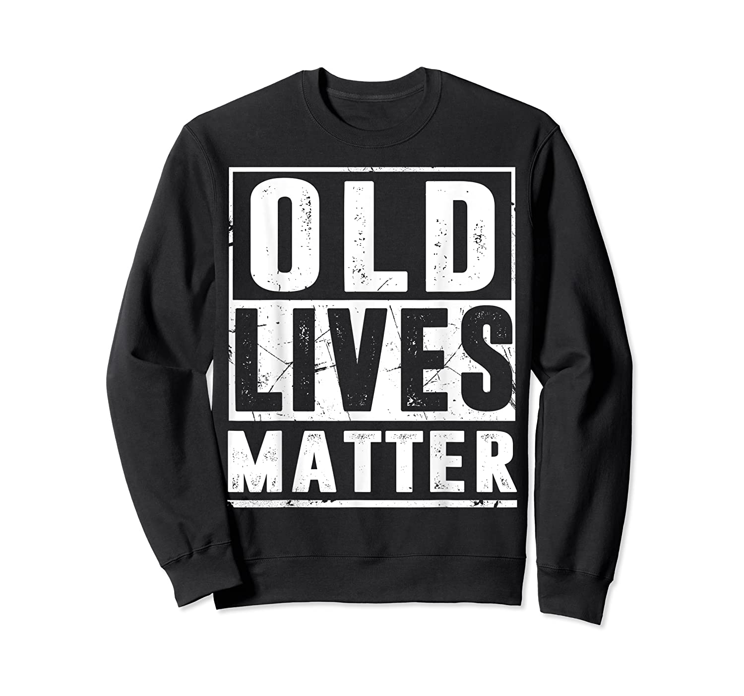 Old Lives Matter T-shirt 40th 50th 60th 70th Birthday Gift Crewneck Sweater