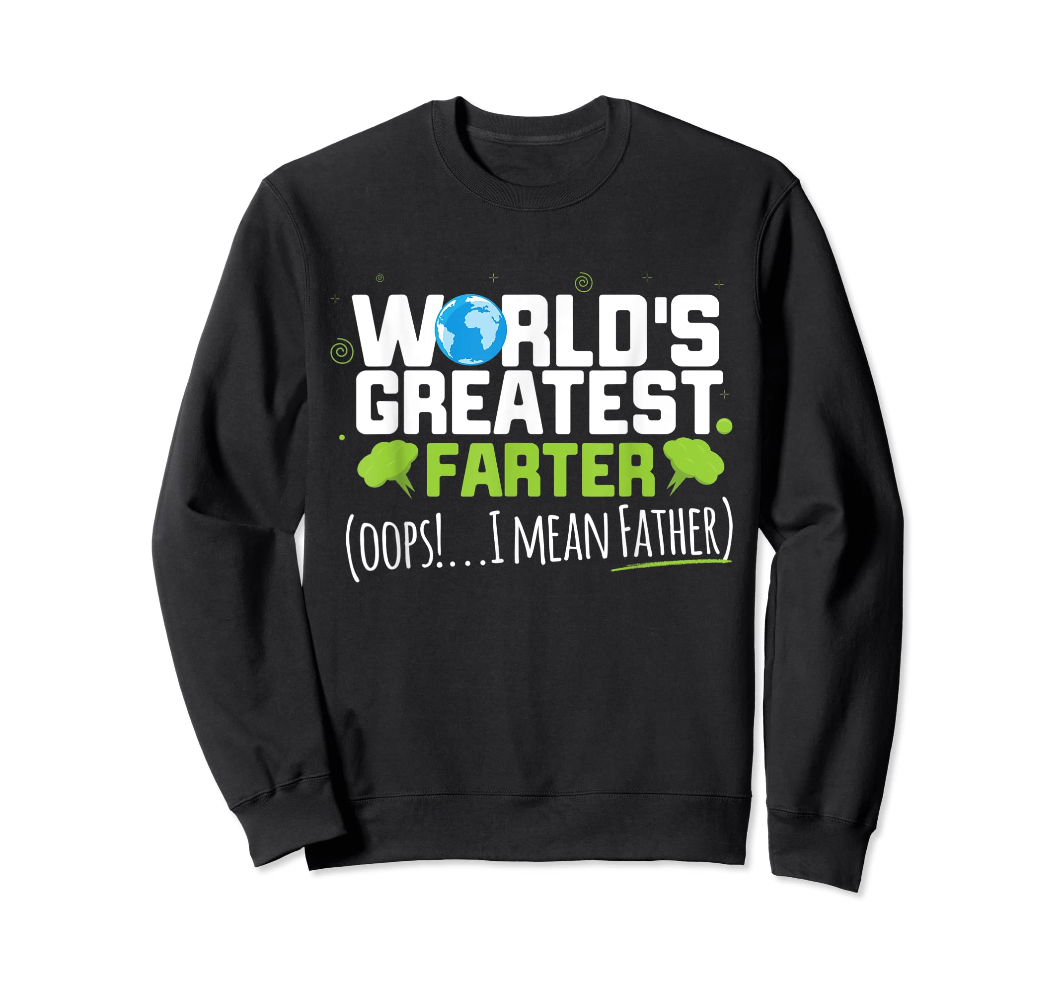 Mens World's Greatest Farter Oops! I Mean Father Shirt-Sweatshirt-Black