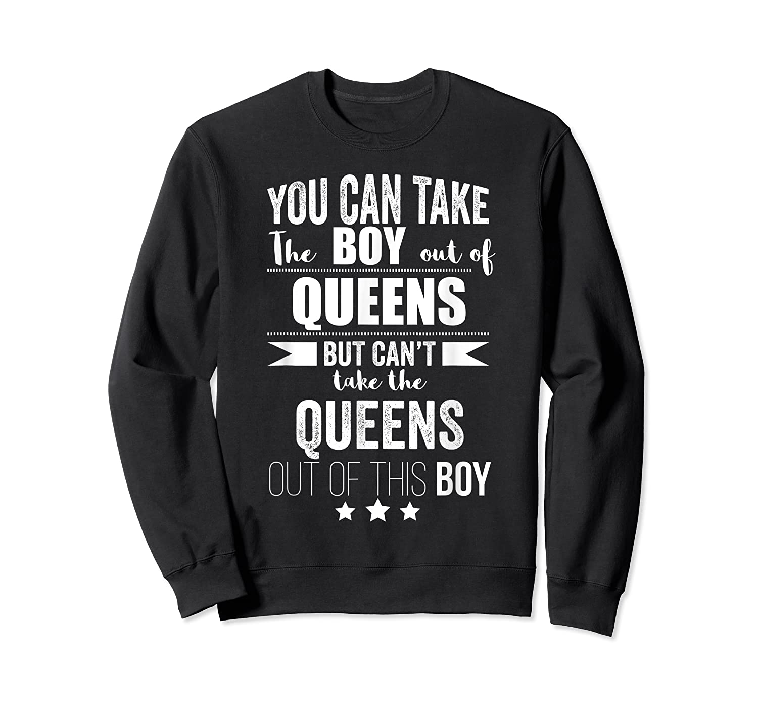 Can Take The Boy Out Of Queens Nyc New York Pride Proud Shirts Crewneck Sweater