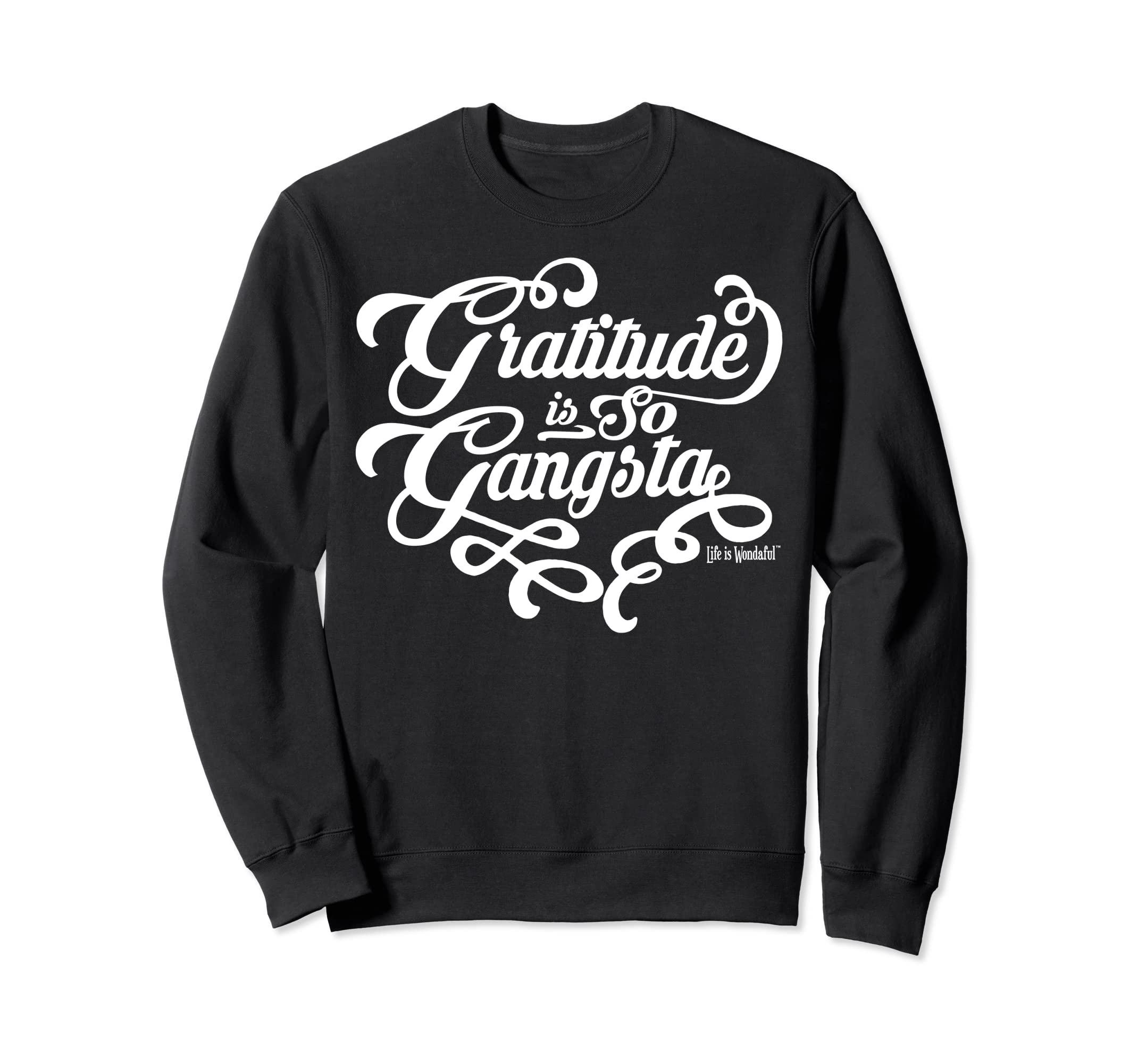 5c93ad5de6c Amazon.com  Gratitude Saying Sweatshirt Gratitude is so Gangsta  Clothing